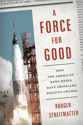Force for Good by Rodger Streitmatter