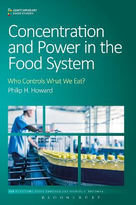 Concentration and Power in the Food System by Professor Philip H. Howard