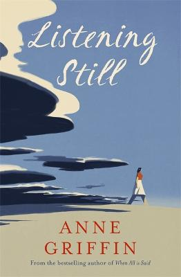 Listening Still: The new novel by the bestselling author of When All is Said book