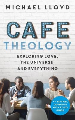 Cafe Theology by Michael Lloyd