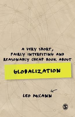 Very Short, Fairly Interesting and Reasonably Cheap Book about Globalization by Leo McCann
