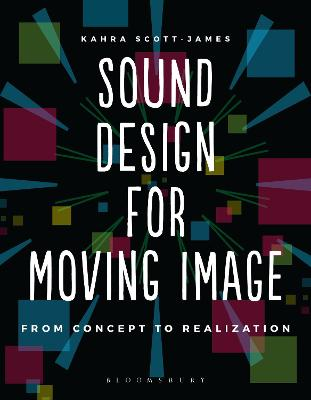 Sound Design for Moving Image by Kahra Scott-James