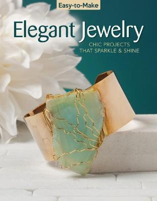 Easy To Make Elegant Jewelry by Kristine Regan Daniel