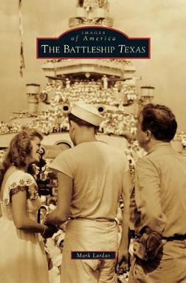 The Battleship Texas by Mark Lardas