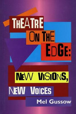 Theatre on the Edge by Mel Gussow