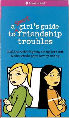A Smart Girl's Guide to Friendship Troubles by Patti Kelley Criswell