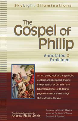 The Gospel of Philip by Andrew Phillip Smith