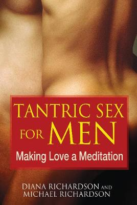 Tantric Sex for Men by Diana Richardson