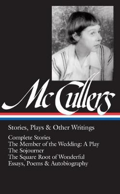 Carson Mccullers: Stories, Plays & Other Writings by Carson McCullers