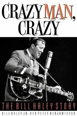 Crazy Man, Crazy: The Bill Haley Story book