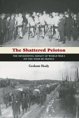 The Shattered Peloton by Graham Healy