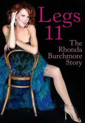 Legs 11: The Rhonda Burchmore Story by Rhonda Burchmore