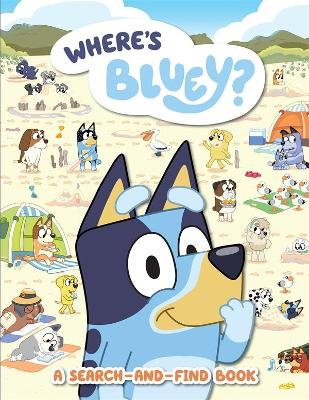 Bluey: Where's Bluey?: A Search-and-Find Book book