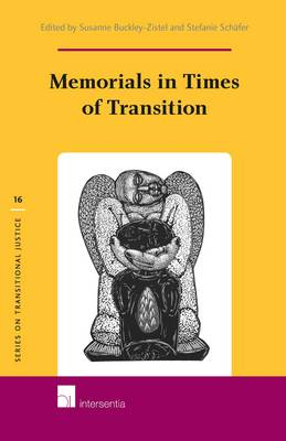 Memorials in Times of Transition by Susanne Buckley-Zistel