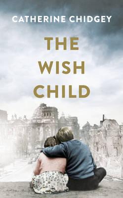 The Wish Child by Catherine Chidgey