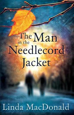 The Man in the Needlecord Jacket by Linda MacDonald