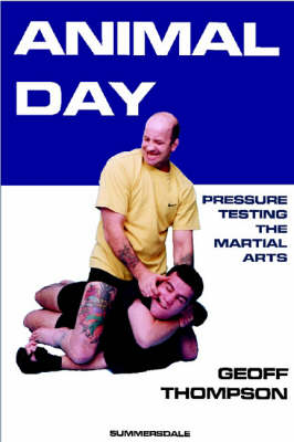Animal Day: Pressure Testing the Martial Arts book