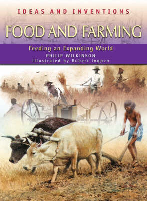 IDEAS AND INVENTIONS FOOD FARMING by Philip Wilkinson