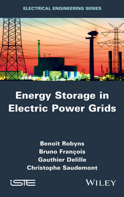 Energy Storage in Electric Power Grids by Benoit Robyns