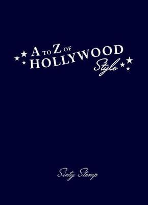 A to Z of Hollywood Style by Sinty Stemp