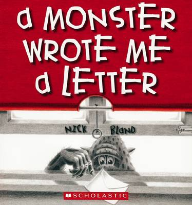 A Monster Wrote Me a Letter by Nick Bland