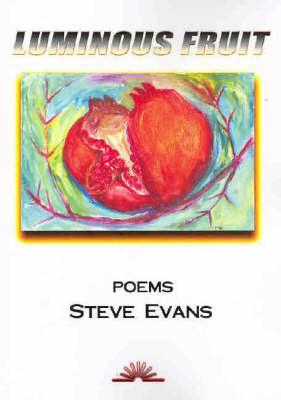 Luminous Fruit by Steve Evans