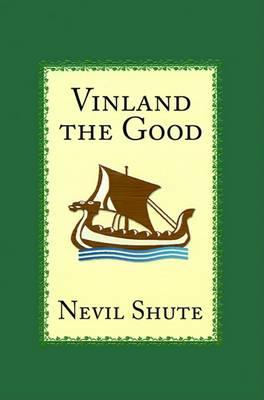 Vinland the Good by Nevil Shute
