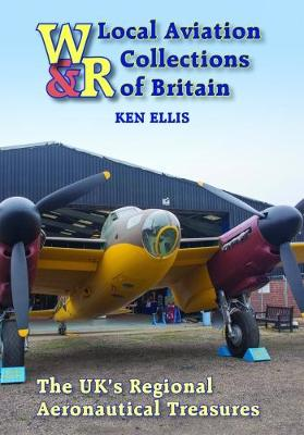 Local Aviation Collections of Britain by Ken Ellis