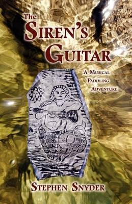 Siren's Guitar by Stephen Snyder