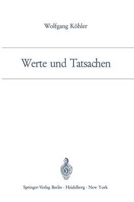 Werte Und Tatsachen by Wolfgang Kohler