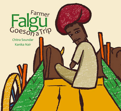 Farmer Falgu Goes on a Trip by Chitra Soundar