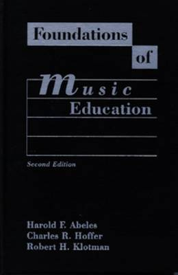 Foundations of Music Education by Harold F. Abeles