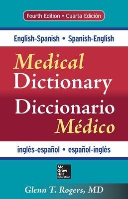 English-Spanish/Spanish-English Medical Dictionary, Fourth Edition by Glenn T. Rogers