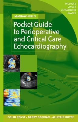 McGraw-Hill's Pocket Guide to Perioperative and Critical Care Echocardiography by Colin Royse
