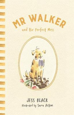 Mr Walker and the Perfect Mess by Jess Black