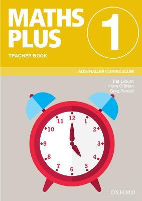 Maths Plus Australian Curriculum Teacher Book 1, 2020 by Pat Lilburn