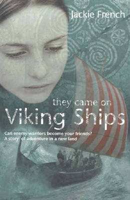 They Came On Viking Ships by Jackie French