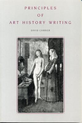 Principles of Art History Writing by David Carrier