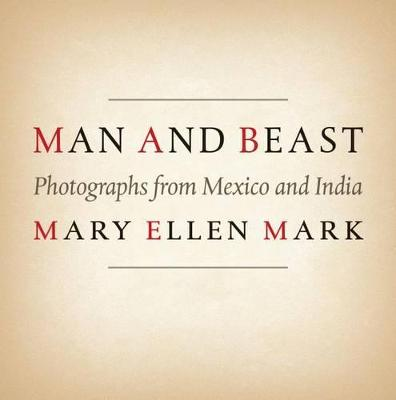 Man and Beast by Mary Ellen Mark