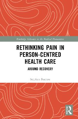 Rethinking Pain in Person-Centred Health Care: Around Recovery book