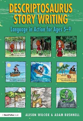 Descriptosaurus Story Writing: Language in Action for Ages 5-9 by Alison Wilcox