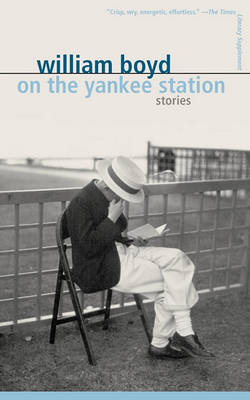On the Yankee Station by William Boyd