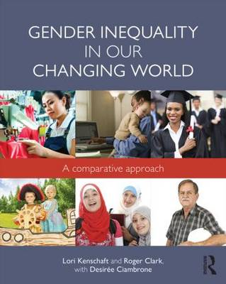 Gender Inequality in Our Changing World by Lori Kenschaft