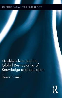 Neoliberalism and the Global Restructuring of Knowledge and Education book