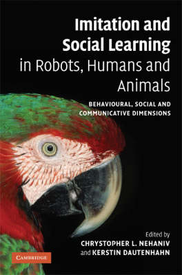 Imitation and Social Learning in Robots, Humans and Animals book