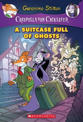 A Suitcase Full of Ghosts (Creepella Von Cacklefur #7) by Geronimo Stilton