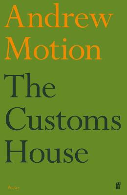 The Customs House by Sir Andrew Motion