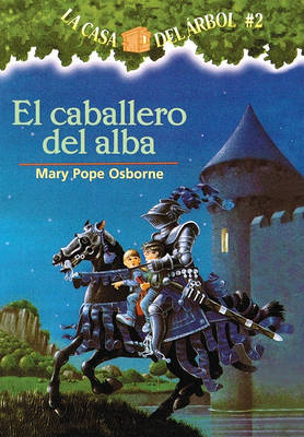 El Caballero del Alba by Mary Pope Osborne