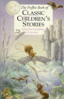 The Puffin Book of Classic Children's Stories by Humphrey Carpenter