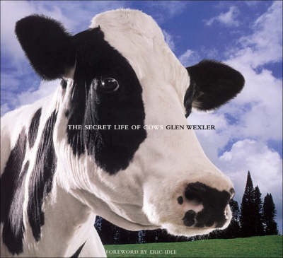 The Secret Life of Cows by Glen Wexler